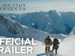ケイト・ウィンスレット、イドリス・エルバ共演、雪山で遭難した男女の恋を描く『The Mountains Between Us』予告編