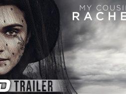 妖しい魅力の未亡人をレイチェル・ワイズが演じる『My Cousin Rachel(原作邦題:レイチェル)』予告編