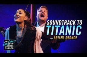 アリアナ・グランデ&ジェームズ・コーデン『タイタニック』を歌う